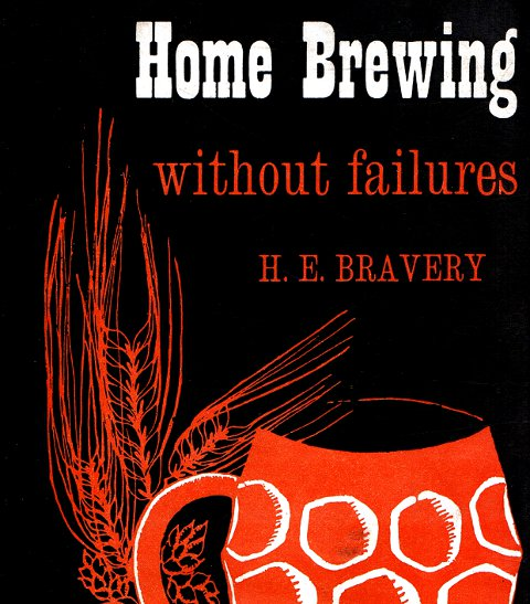 Home Brewing Without Failures by H.E. Bravery