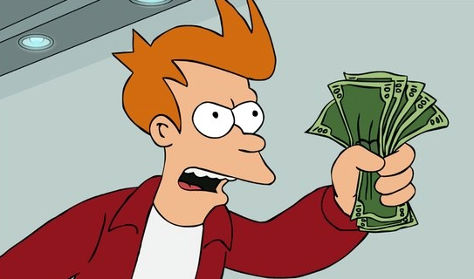 "Fry: ""Shut up and take my money!"""