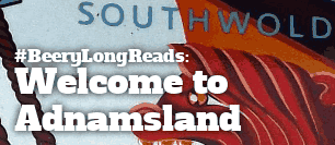#BeeryLongReads: Welcome to Adnamsland