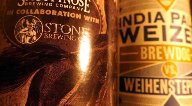 Smuttynose/Stone Cluster's Last Stand and BrewDog/Weihenstephan India Pale Weizen.