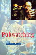 Pubwatching with Desmond Morris. (Cover)