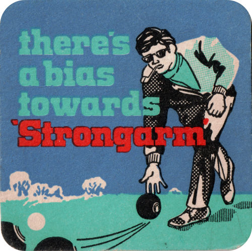 "Cameron's beer mat: 'There's a bias towards ""Strongarm""' --  crown green bowls."