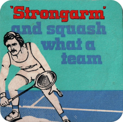 "Cameron's beer mat: '""Strongarm"" and squash -- what a team' -- a man plays squash."