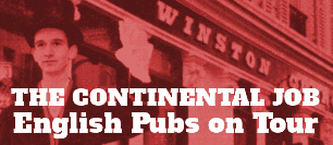 The Continental Job: English Pubs on Tour