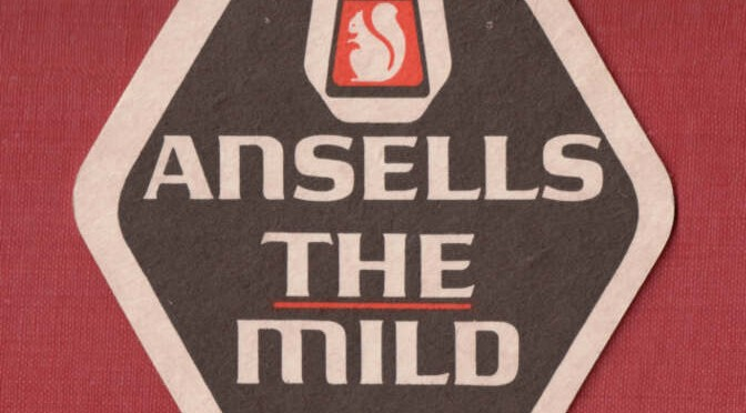 "Beer mat: ""Ansell's -- THE Mild""."