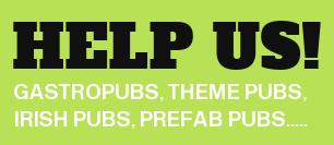 Help us! Gastropubs, Irish Pubs, Theme Pubs, Prefab Pubs...