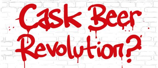 Cask Beer Revolution?