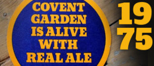 Beer Mat: 'Covent Garden Is Alive With Real Ale', 1975.