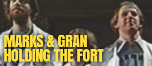 Marks & Gran: Holding the Fort.