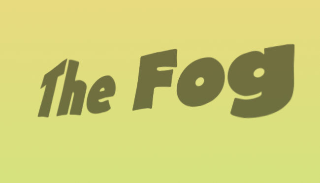 Illustration: The Fog.