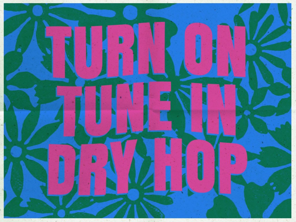 Illustration: Turn on, Tune In, Dry Hop