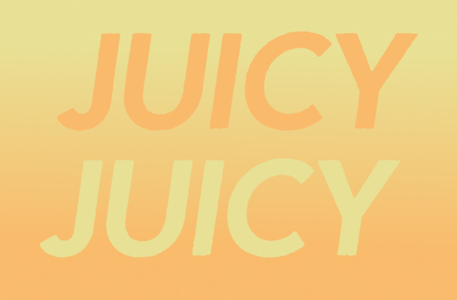 Text Illustration: JUICY JUICY against hazy yellow-orange