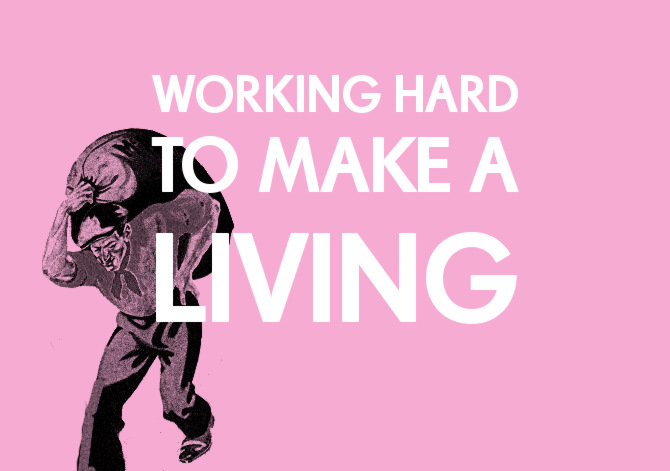 ILLUSTRATION: Working Hard to Make a Living: