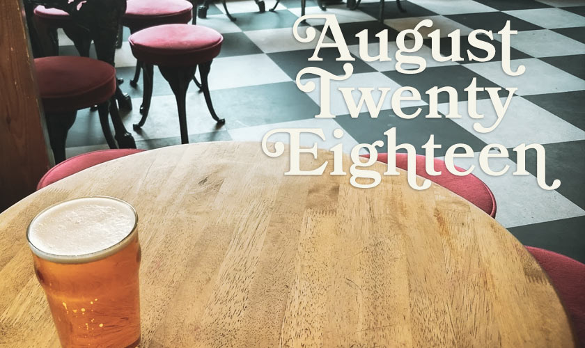 Everything We Wrote in August 2018: Old Haunts, Wheat Beer, Bierkellers
