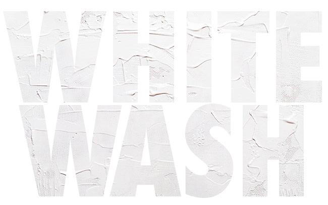 Whitewash.